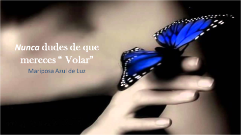 5. La leyenda de la mariposa azul. Mariposa Azul de Luz.