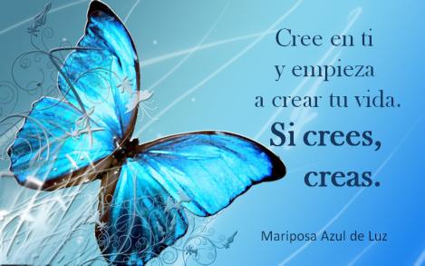 4. Un regalo para ti. Cree en ti. Mariposa Azul de Luz.