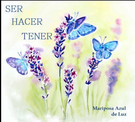 SER HACER TENER mariposa azul de luz.com