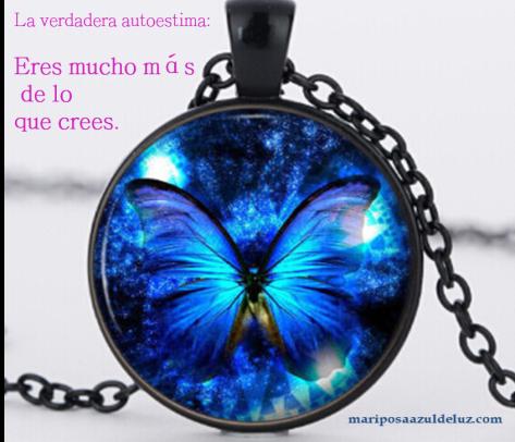 la verdadera autoestima. Mariposa Azul de Luz..png